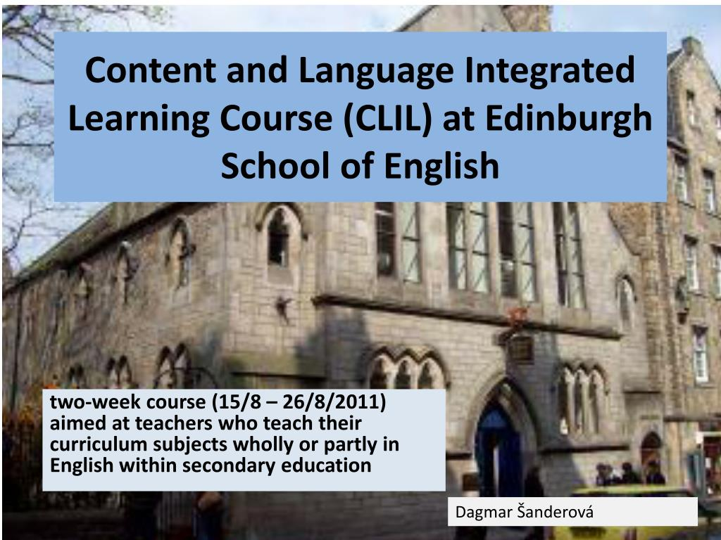 content and language integrated learning course clil at edinburgh school of english l.