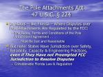the pole attachments act 47 u s c 224