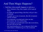 and then magic happens