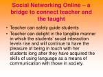 social networking online a bridge to connect teacher and the taught
