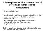 if the response variable takes the form of percentage change is some measurement