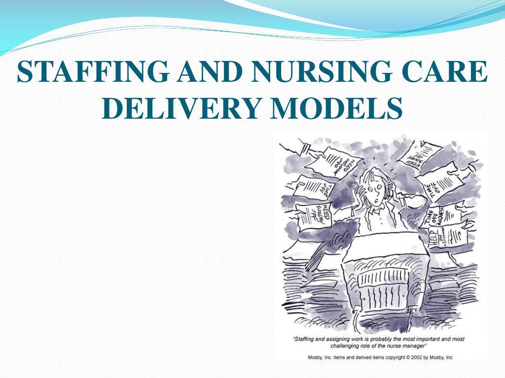 staffing and nursing care delivery models l.