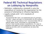 federal irs technical regulations on lobbying by nonprofits