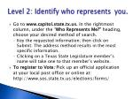 level 2 identify who represents you