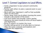level 7 connect legislators to local efforts