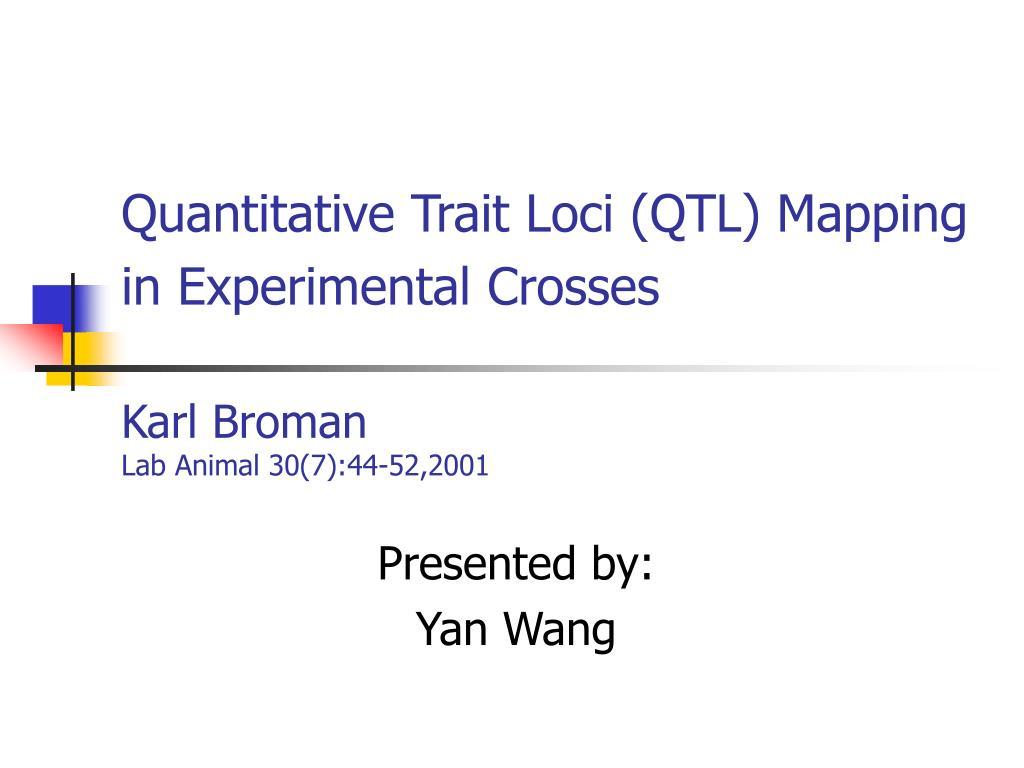 quantitative trait loci qtl mapping in experimental crosses karl broman lab animal 30 7 44 52 2001 l.