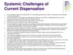 systemic challenges of current dispensation