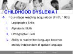 childhood dyslexia i
