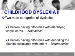 childhood dyslexia ii