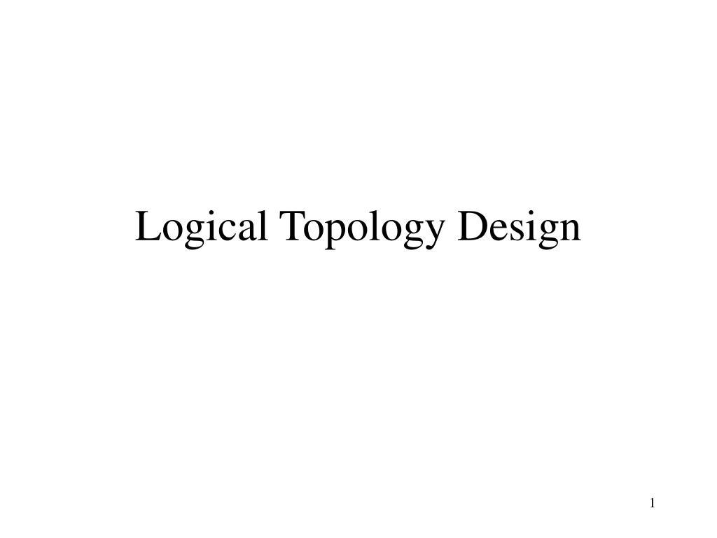 logical topology design l.