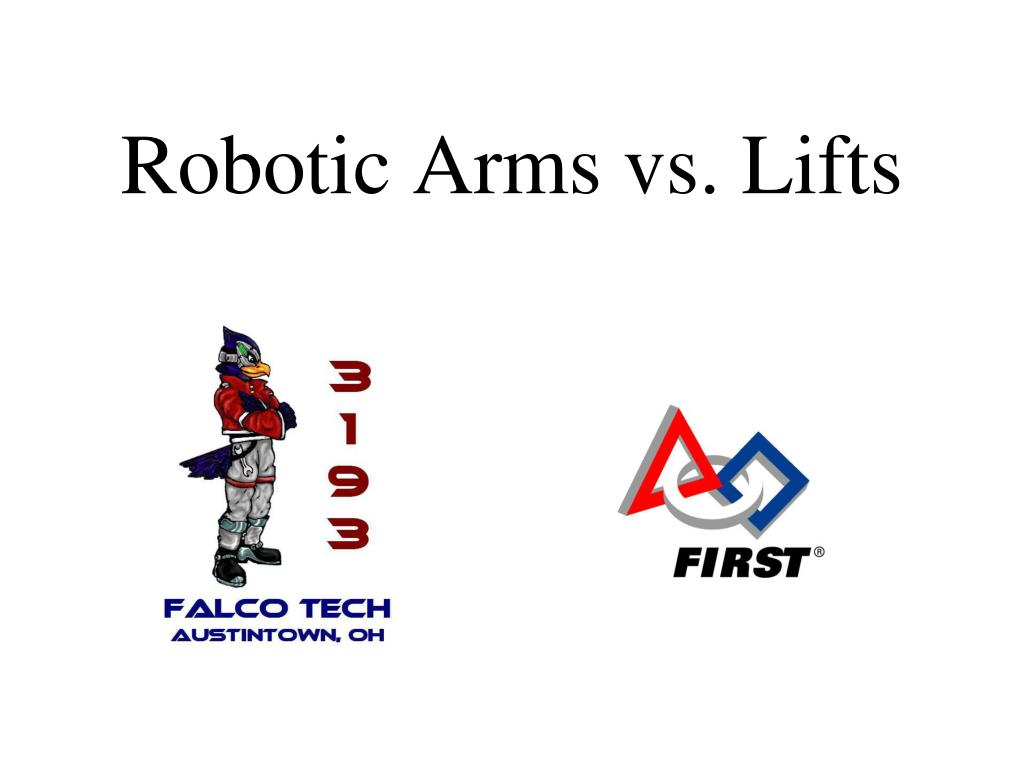 robotic arms vs lifts l.