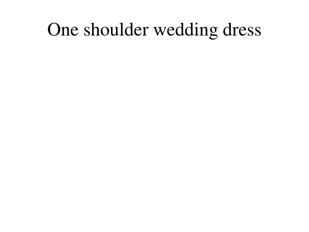 one shoulder wedding dress l.