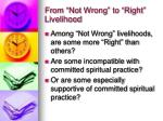 from not wrong to right livelihood