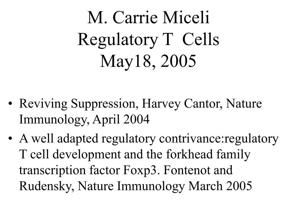 m carrie miceli regulatory t cells may18 2005 l.