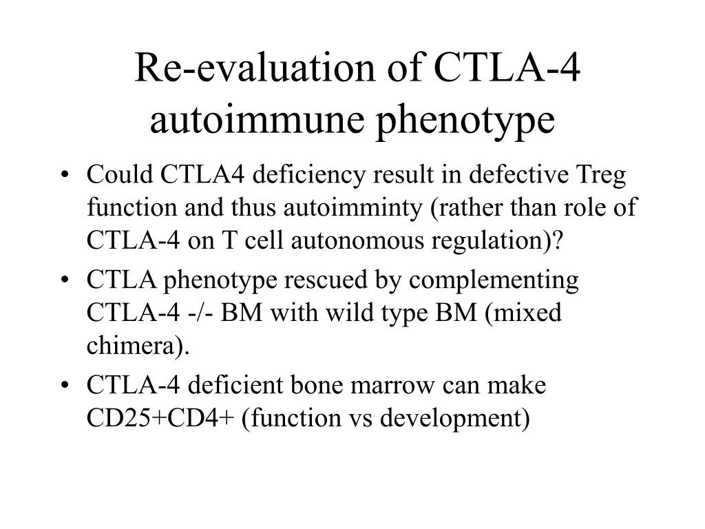 Re-evaluation of CTLA-4 autoimmune phenotype