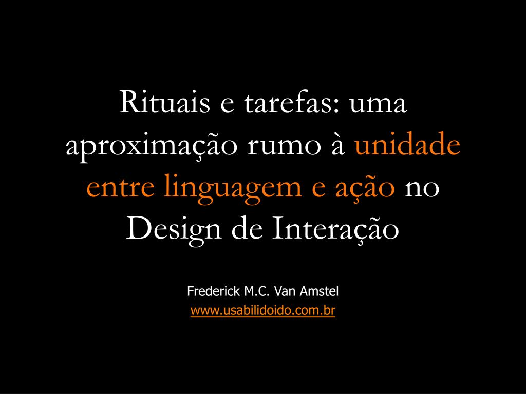 rituais e tarefas uma aproxima o rumo unidade entre linguagem e a o no design de intera o l.