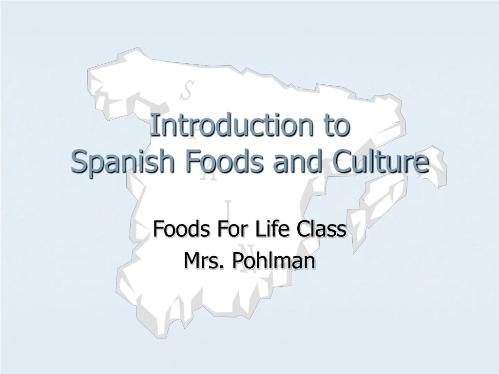 introduction to spanish foods and culture l.