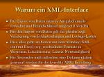 warum ein xml interface