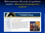 web resources life cycle of a graduate student resources for prospective students