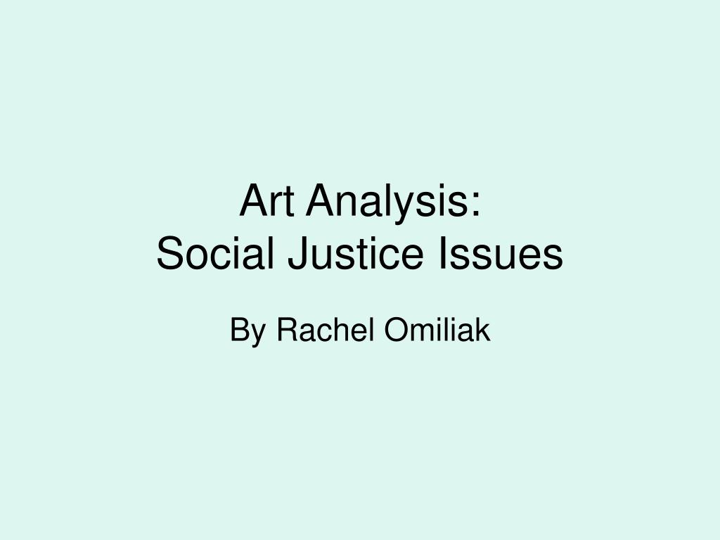 art analysis social justice issues l.