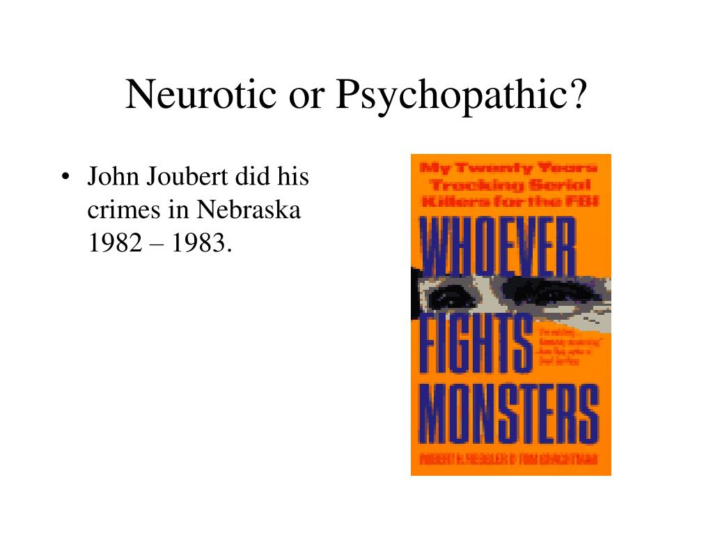 Neurotic or Psychopathic?