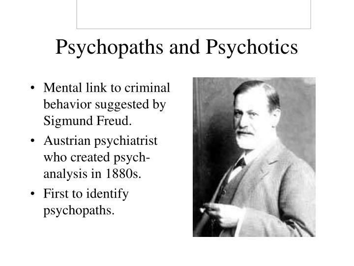 Psychopaths and psychotics3