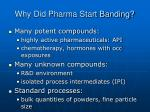 why did pharma start banding