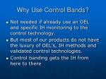 why use control bands