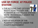 use of force at police station