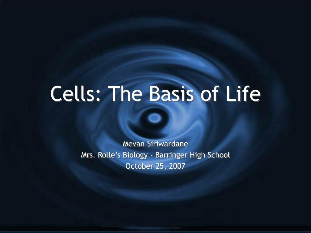 cells the basis of life l.