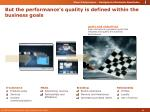 but the performance s quality is defined within the business goals