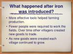 what happened after iron was introduced