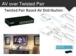 twisted pair based av distribution