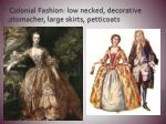 colonial fashion low necked decorative stomacher large skirts petticoats