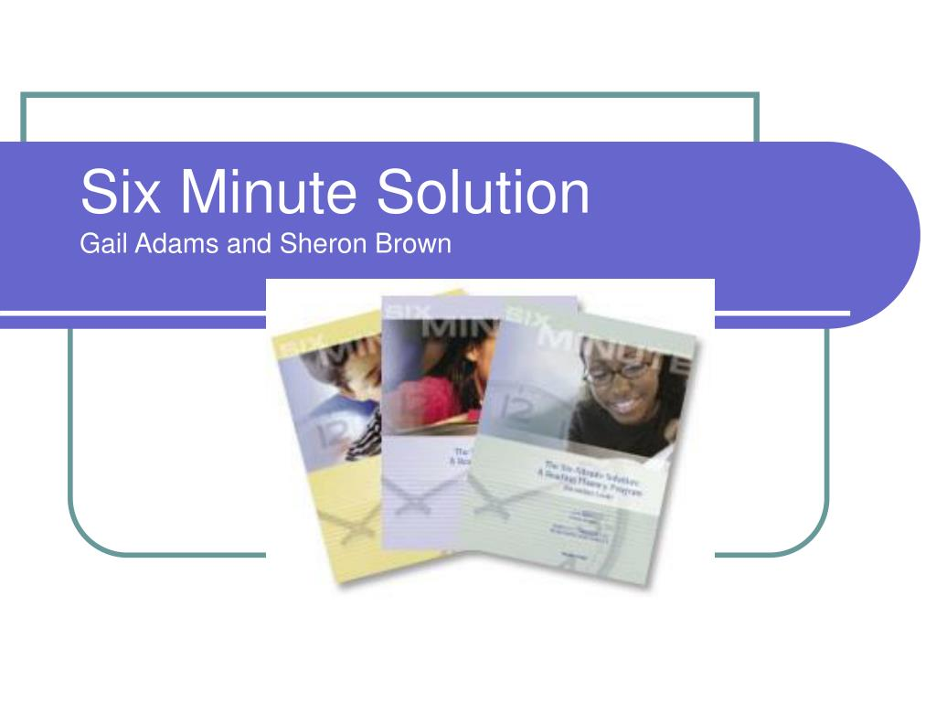 six minute solution gail adams and sheron brown l.