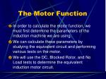 the motor function