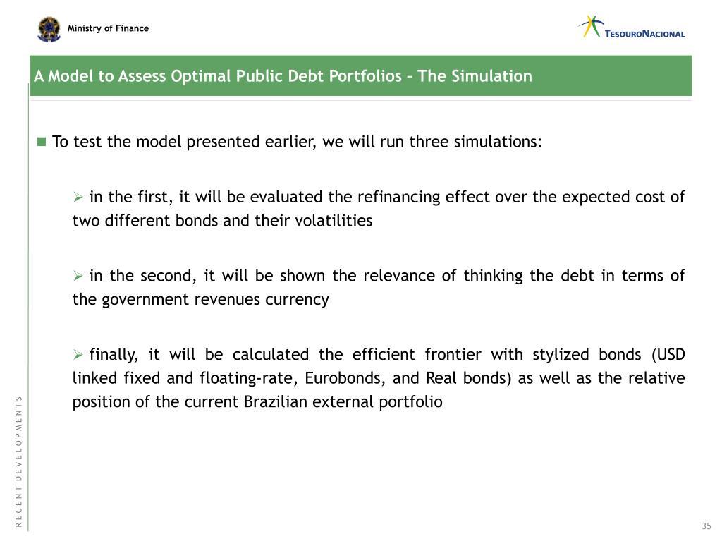A Model to Assess Optimal Public Debt Portfolios – The Simulation