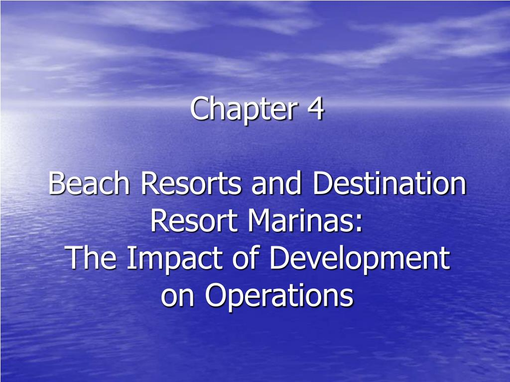 chapter 4 beach resorts and destination resort marinas the impact of development on operations l.
