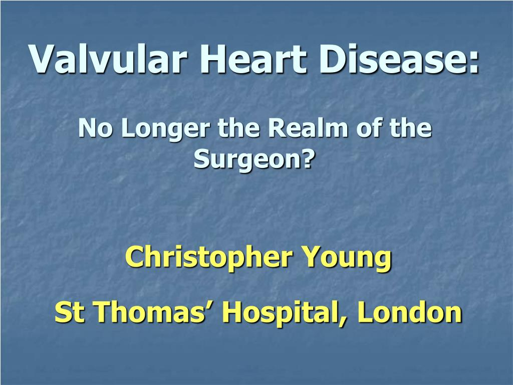 valvular heart disease no longer the realm of the surgeon l.