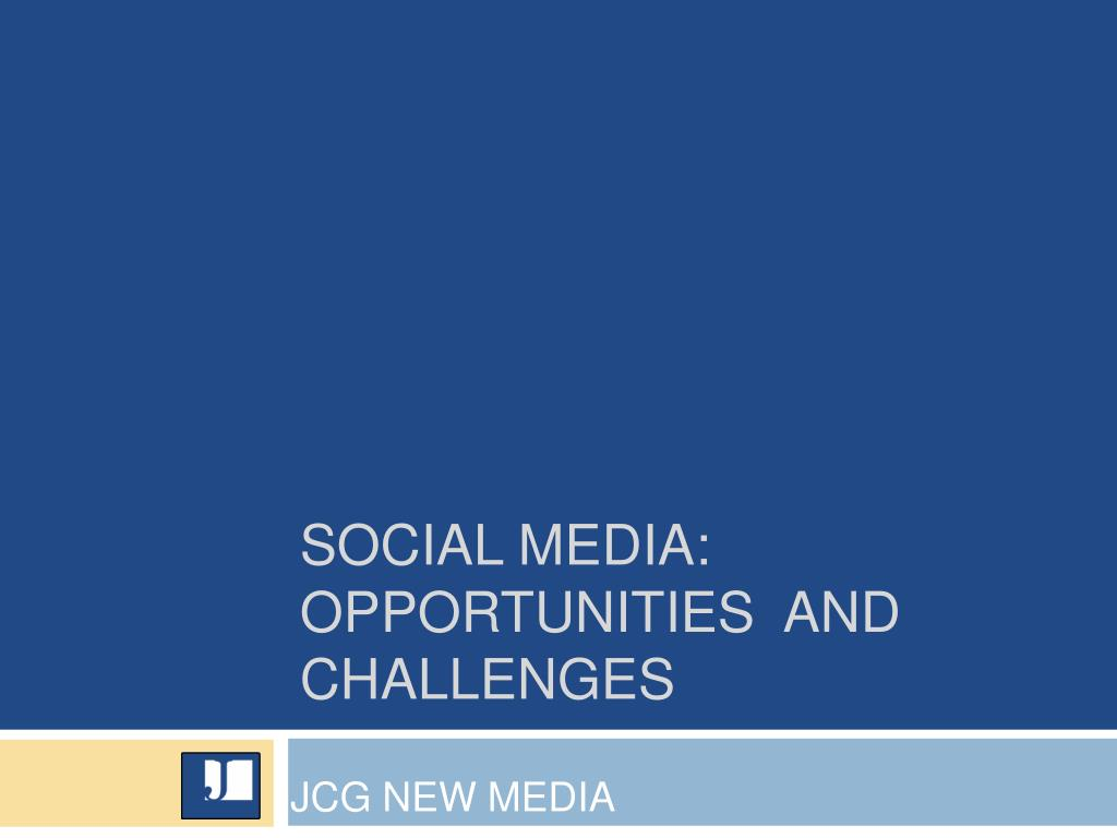 social media opportunities and challenges l.