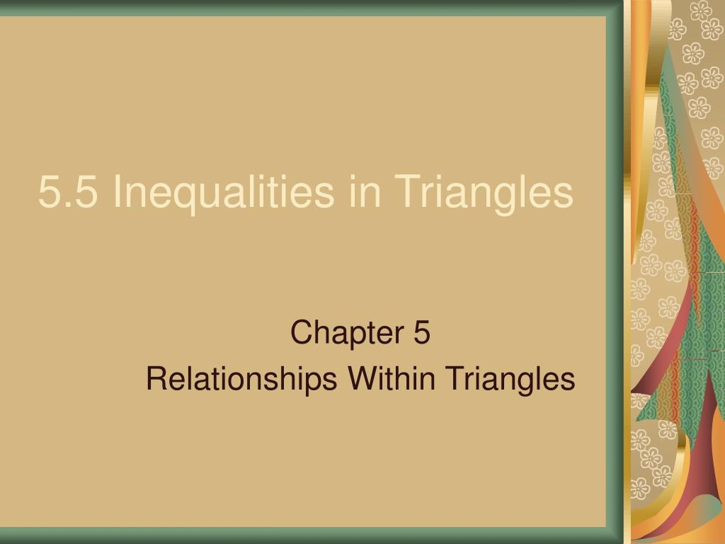 5 5 inequalities in triangles l.