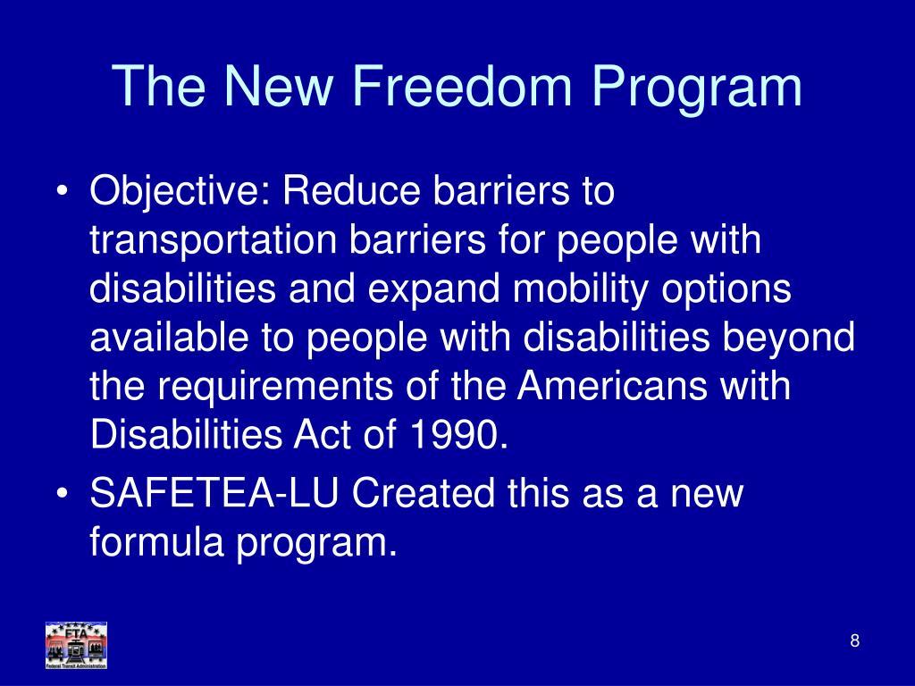 The New Freedom Program
