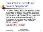 dios limpia el pecado del profeta arrepentido31
