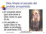 dios limpia el pecado del profeta arrepentido33