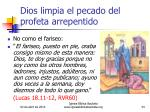 dios limpia el pecado del profeta arrepentido34