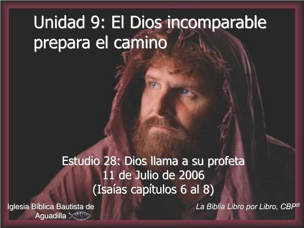 unidad 9 el dios incomparable prepara el camino l.