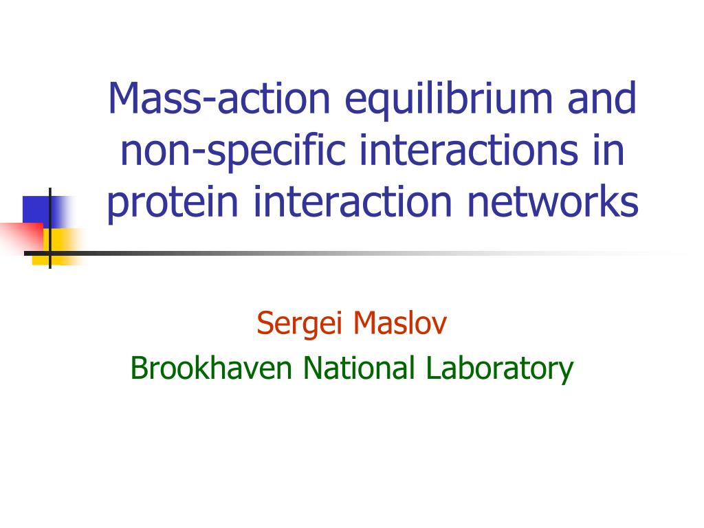 mass action equilibrium and non specific interactions in protein interaction networks l.
