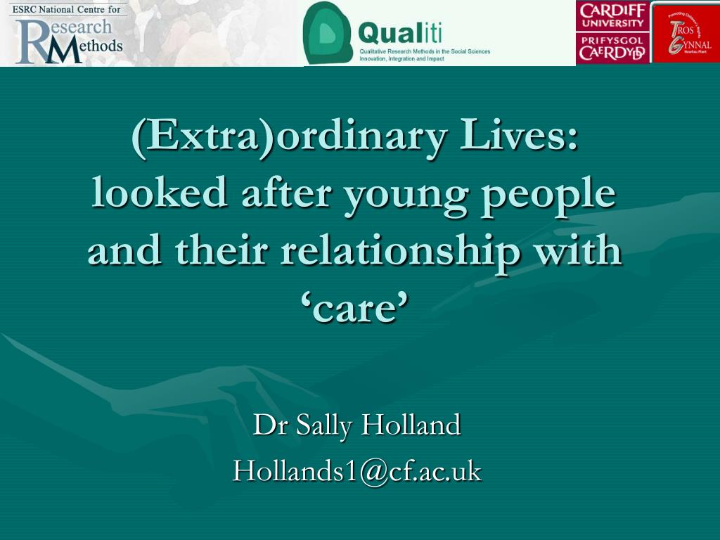 extra ordinary lives looked after young people and their relationship with care l.