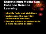 entertaining media can enhance science learning