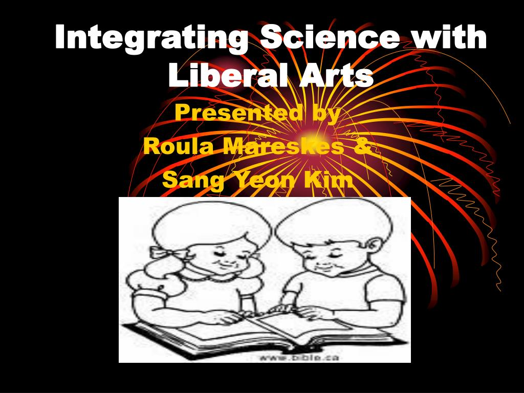 integrating science with liberal arts l.